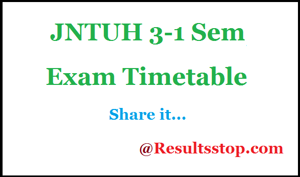 JNTUH 3-1 Sem Regular/Supply Time table , JNTUH 3-1 Semeter Timetable 2018