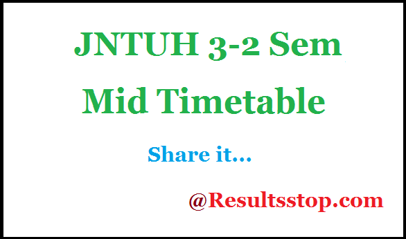 JNTUH 3-2 Sem 2nd Mid time table , JNTUH 3-2 Semester 2nd Mid time table 2018